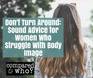 Advice for women who struggle with body image