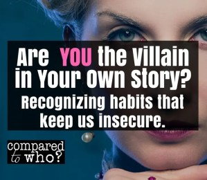 are you the villain in your own story