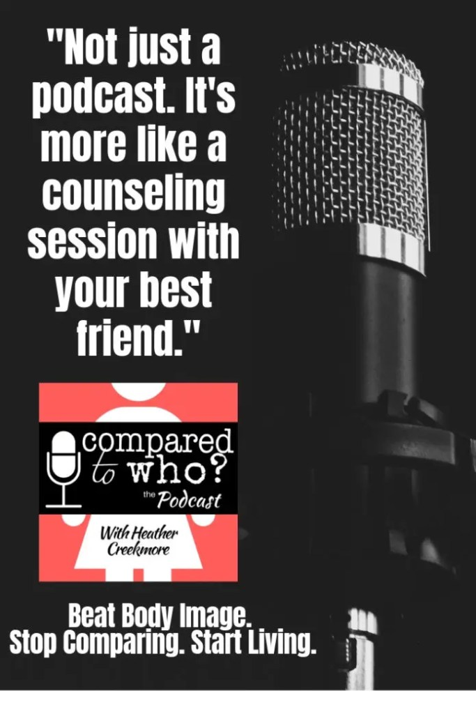 Beat body image. Listen to compared to who the podcast for Christian women who want freedom from comparison and body image issues.
