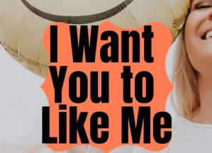I want you to like me! How to defeat approval in your life.