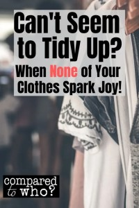 When none of your clothes spark joy