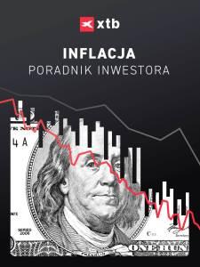 Inwestowanie w czasach presji inflacyjnej. Nowy raport XTB.