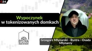 Bystra - Osada Młynarzy: tokeny w branży turystycznej. Rozmowa z Grzegorzem Młynarskim