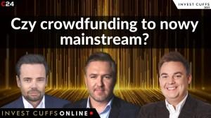Crowdfunding notuje rekordy popularności. Debata Invest Cuffs