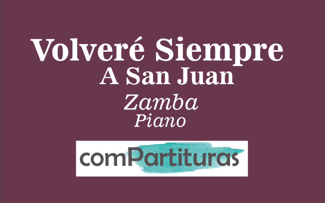 Volveré Siempre A San Juan – Zamba – Piano