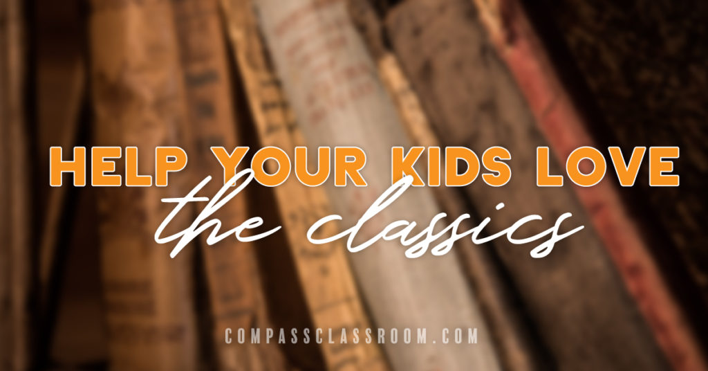 help your kids love the classics