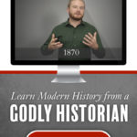 Modernity | World History Curriculum - Learn from a Godly Historian