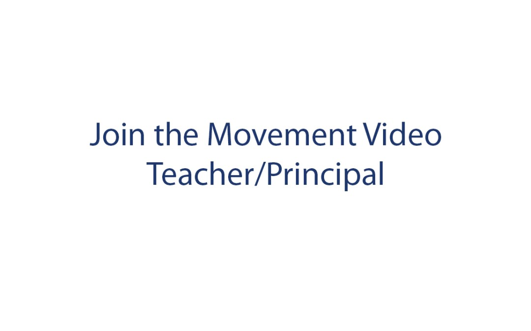 Join the Movement – Teacher/Principal