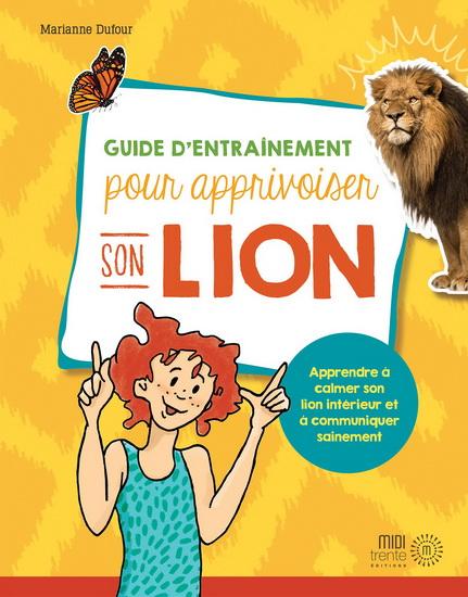 Guide d'entraînement pour apprivoiser son lion