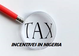 TAX INCENTIVES IN NIGERIA ENCOURAGES INVESTMENTS