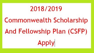 Apply For Commonwealth Scholarship and Fellowship Plan (CSFP) 2018/2019 UK Academic Year