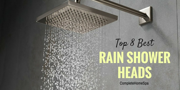 Top 8 Best Rain Shower Heads  Complete Home Spa
