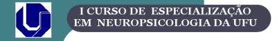 I Curso de Especialização em Neuropsicologia da UFU - Uberlândia/MG 5