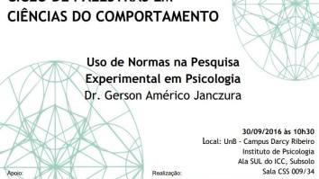 """Ciclo de Palestras em Ciências do Comportamento: """"Uso de Normas na Pesquisa Experimental em Psicologia"""" 17"""