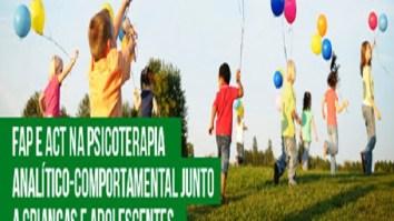 """Curso """"FAP e ACT na Psicoterapia Analítico-Comportamental junto à Crianças e Adolescentes e Pais"""" 15"""