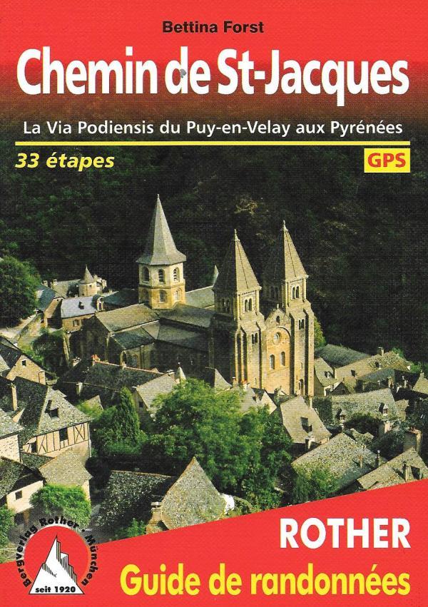 Chemin de St. Jacques - La Via Podiensis du Puy-en-Velay aux Pyrénées