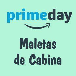 Maletas de Cabina en Oferta. PRIME DAY Amazon 2018