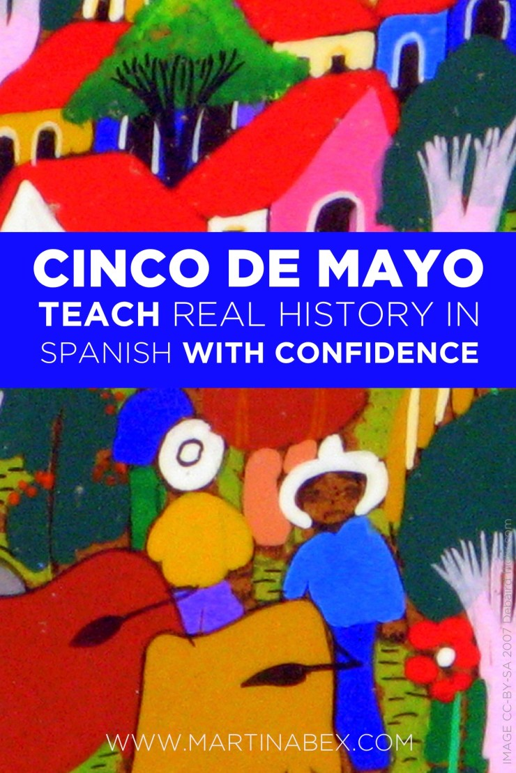Teach your Novice + Intermediate Spanish students about Cinco de Mayo in Spanish class, all in the target language. Teach them the REAL history of Cinco de Mayo and the reality of the celebrations!
