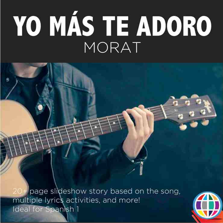 Yo mas te adoro by Morat features a neat story and...wait for it...days of the week in Spanish!