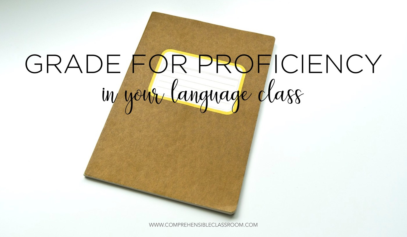 Grade for proficiency in your language class: your gradebook must reflect your instruction!