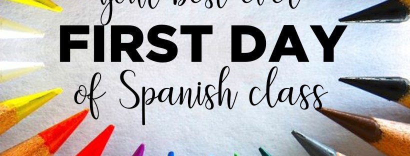 These plans for the first day of Spanish class in a communicative, CI comprehension-based course will set your year off to the perfect, successful start!