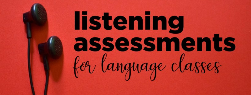 10+ different listening assessments for Spanish classes that can be used in any language class!