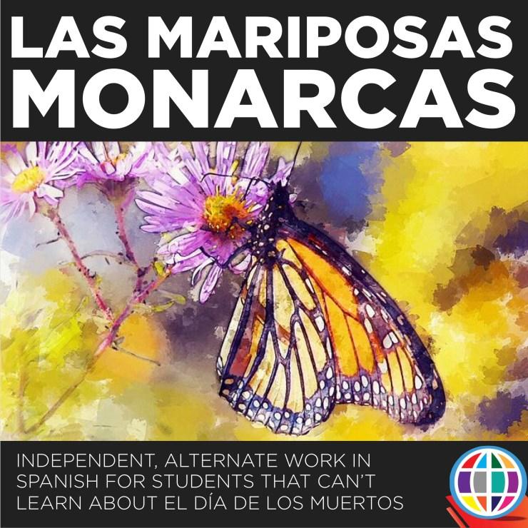 Mariposas monarcas - alternate assignment for students that have chosen to not celebrate El Día de los muertos