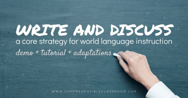 Learn how to Write and Discuss in language classes; watch a demo, read a tutorial, and consider some adaptations of this core strategy!