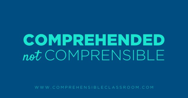 Comprehensible input is not enough: find out whether your students actually understand what you thought they would understand!  5 Mindset shifts that will prepare language teachers for Comprehension Based™ Instruction - Shared by The Comprehensible Classroom