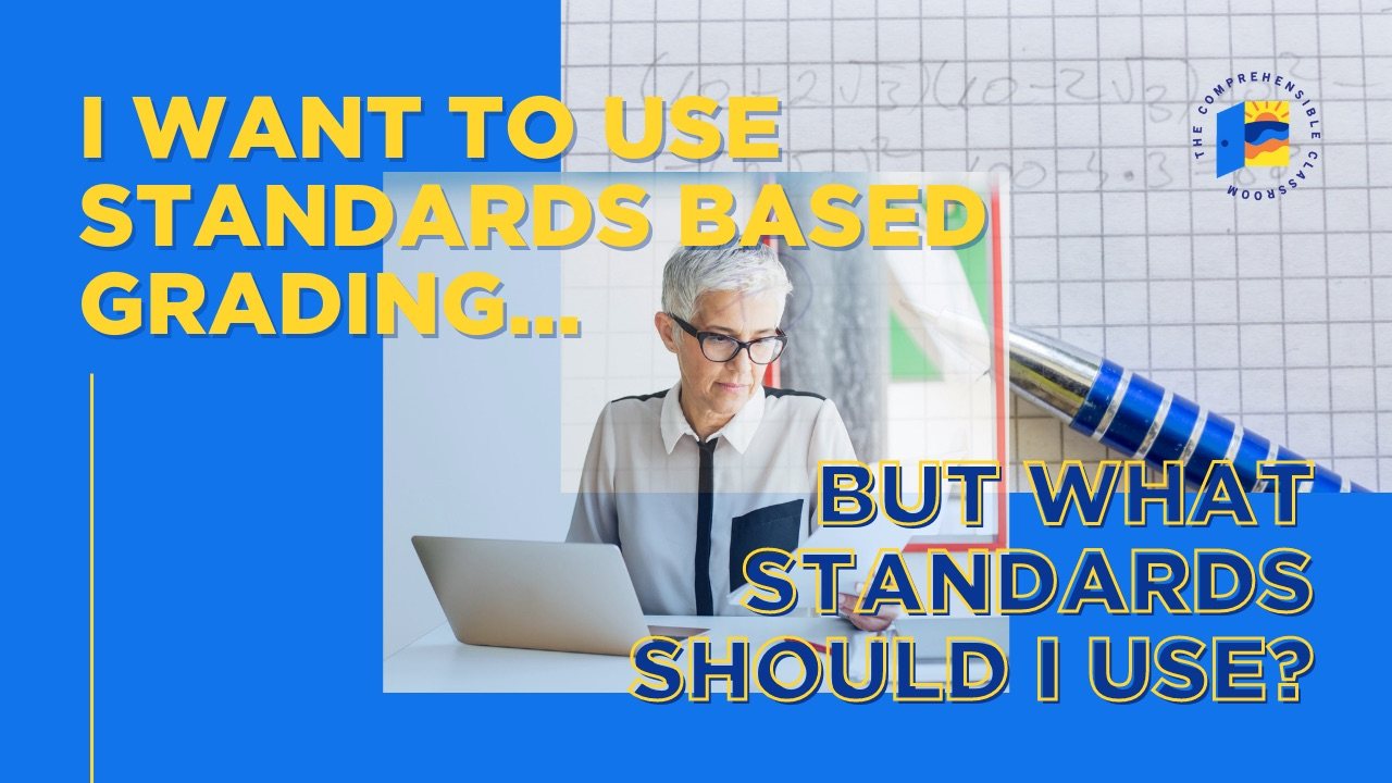 I want to use Standards Based Grading, but what standards should I use?