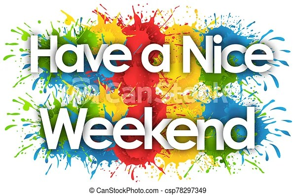 Have a nice weekend in splash?s background.