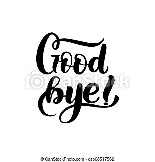 Inspirational handwritten brush lettering good bye. vector