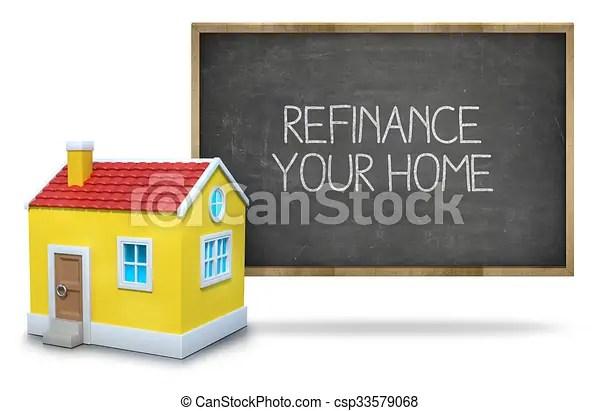 Refinance your home on blackboard. Refinance your home text on blackboard with 3d house front of blackboard on white background.