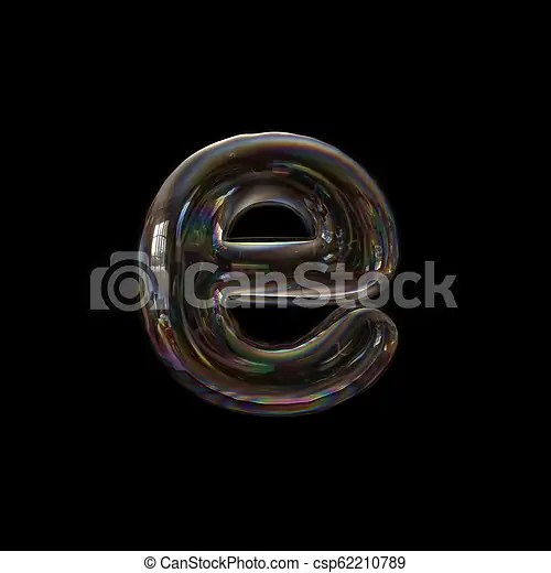 Soap Bubble Letter E Lower Case 3d Transparent Font Childhood Imagination Or Fragility Concept Soap Bubble Letter E