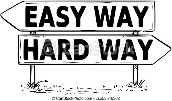 Two arrow sign drawing of easy or hard way decision