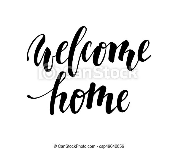 Welcome home. hand drawn calligraphy and brush pen