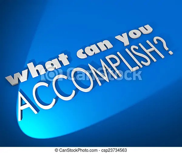 What can you accomplish 3d words achieve job goal objective. What can you accomplish 3d words on a blue background asking of a potential outcome ...