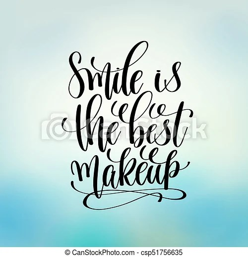 Image of: Positive Attitude Smile Is The Best Makeup Hand Lettering Motivation Csp51756635 Can Stock Photo Smile Is The Best Makeup Hand Lettering Motivation And Inspiration