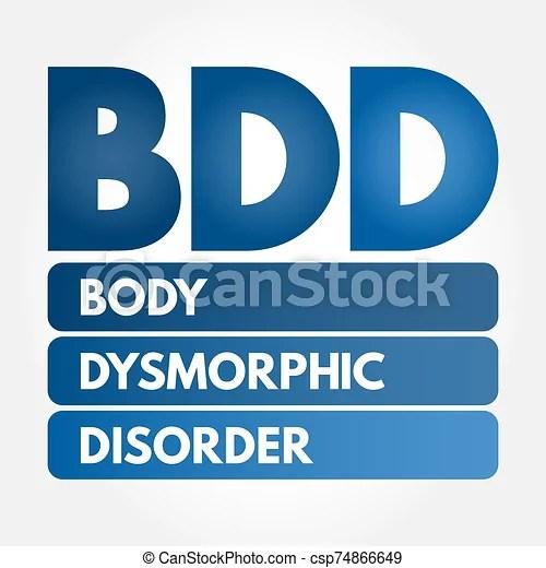 頭字語, -, dysmorphic, 體, bdd, 無秩序. 醫學, -, dysmorphic, 體, 概念, 背景, 頭字語, bdd, 無秩序.