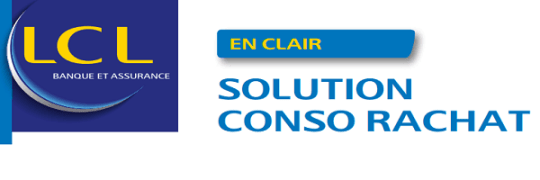 Solution Conso Rachat LCL Banque