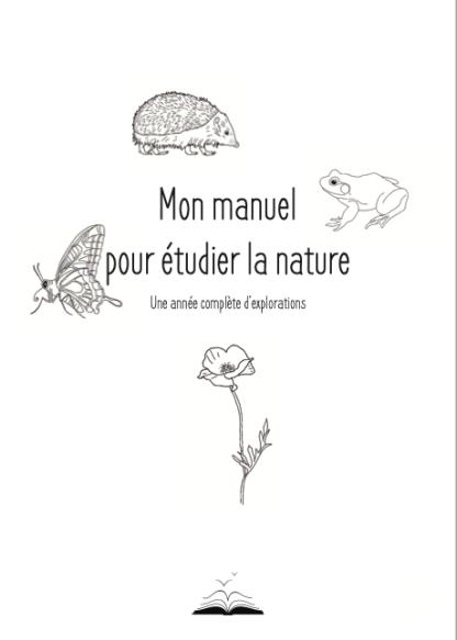Manuel pour explorer la nature toute l'année