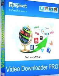 Bigasoft Video Downloader Pro 3.14.7.6412 With Key !