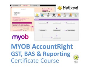 MYOB AccountRight GST, Reporting & BAS Advanced Training Courses - Industry Accredited, Employer Endorsed - CTO