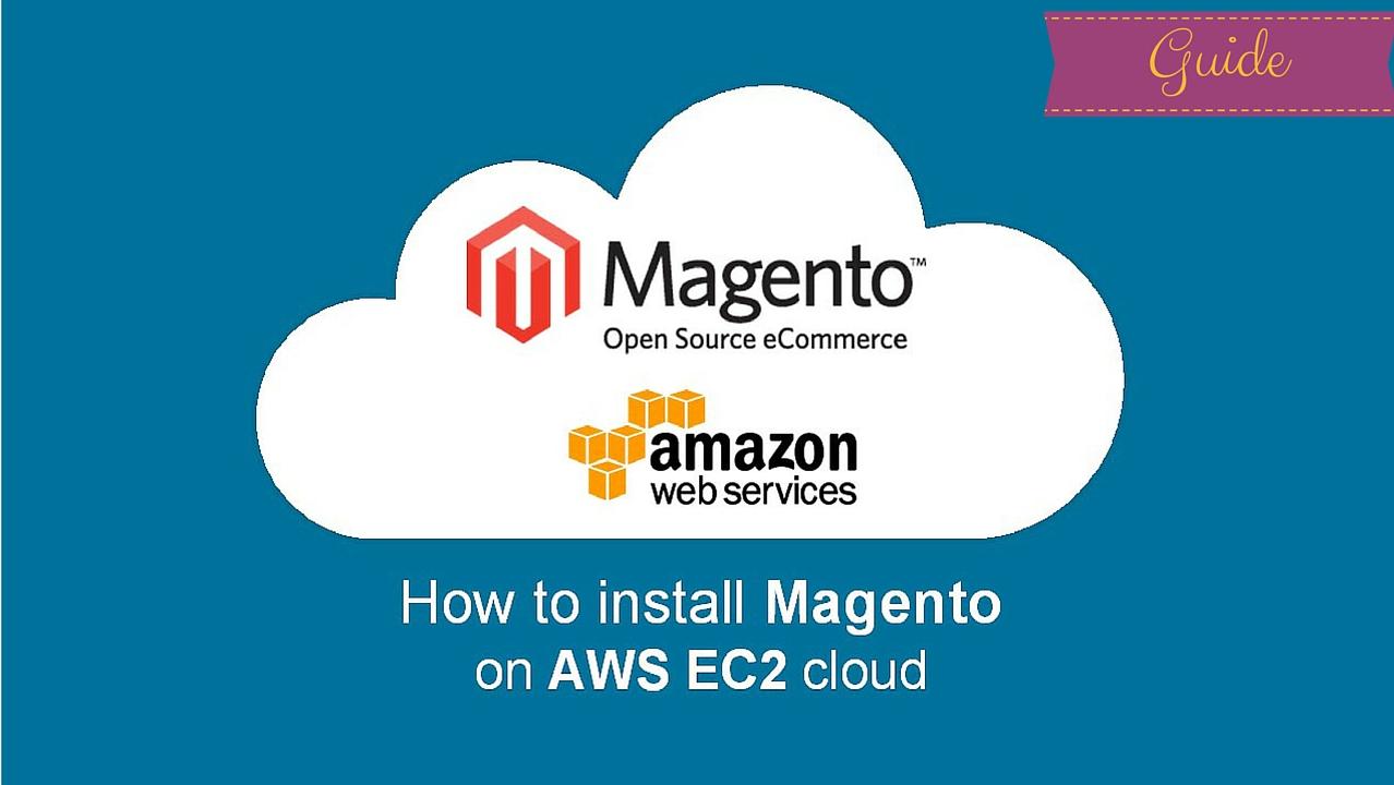 How To Install Magento On Amazon EC2 - Cloud Computing
