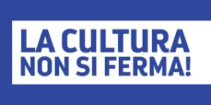 #CULTURAVIRUS-     LA CULTURA NON SI FERMA