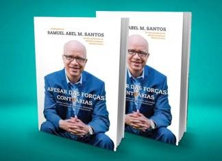 """""""Apesar das Forças Contrárias"""" conta a incrível história de superação de Samuel Abel M. Santos"""