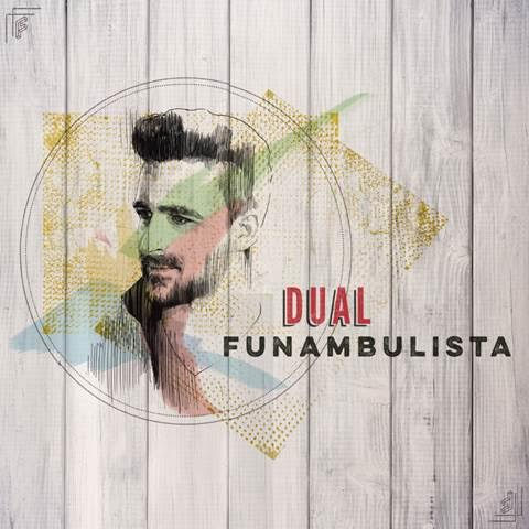 Funambulista: «Dual es el disco en que más veces he dicho gracias»