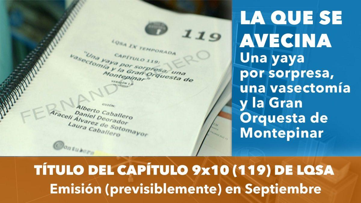 Fernando Tejero desvela (sin querer) el título del Capítulo 9x10 (119) de La Que Se Avecina