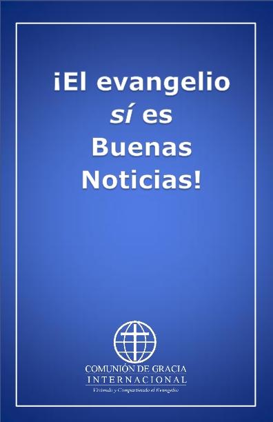 ¡El evangelio sí es buenas noticias!