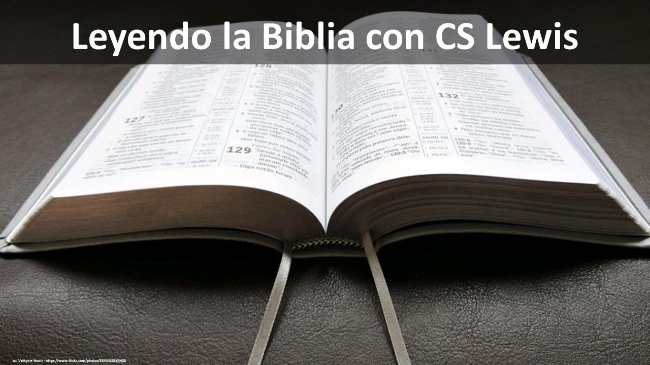 Leyendo la Biblia con C.S. Lewis